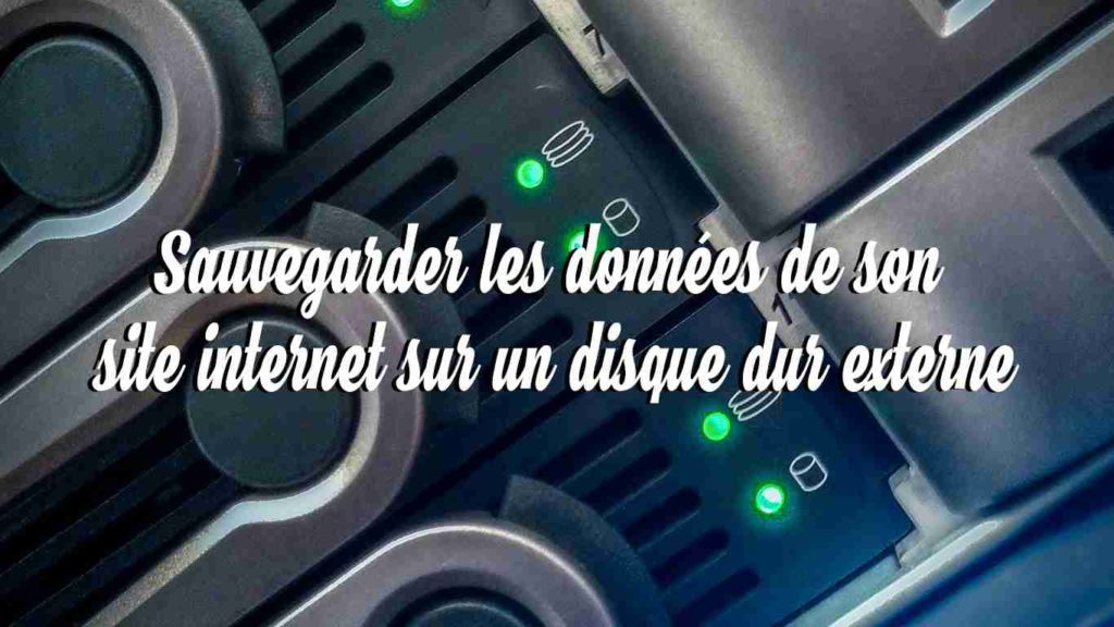 sauvegarder les données de son site internet sur un disque dur externe