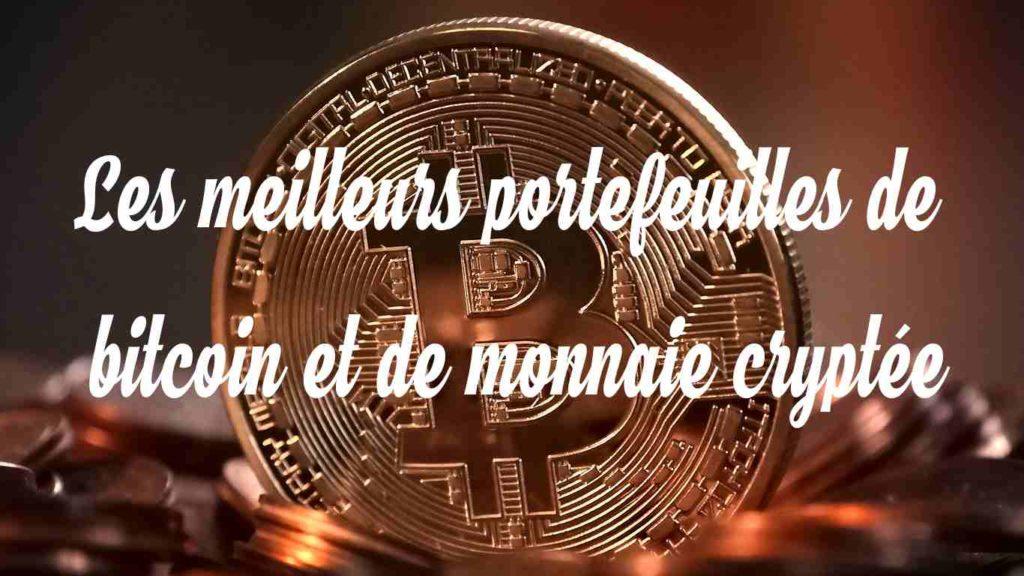 les meilleurs portefeuilles de bitcoin et de monnaie cryptee
